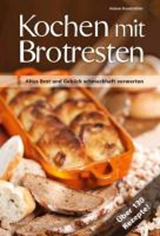 Boek cover Kochen mit Brot Brotresten van Helene Brandstätter (Hardcover)