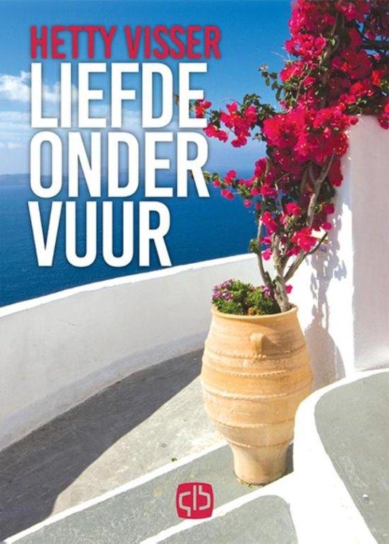 Liefde onder vuur - Hetty Visser pdf epub