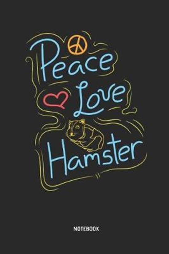 Peace Love Hamster Notebook
