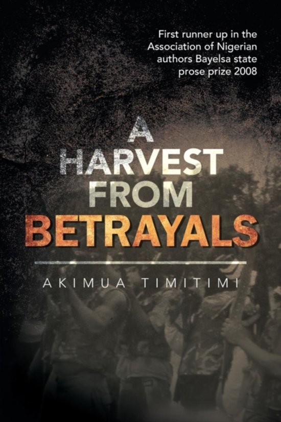 A Harvest from Betrayals