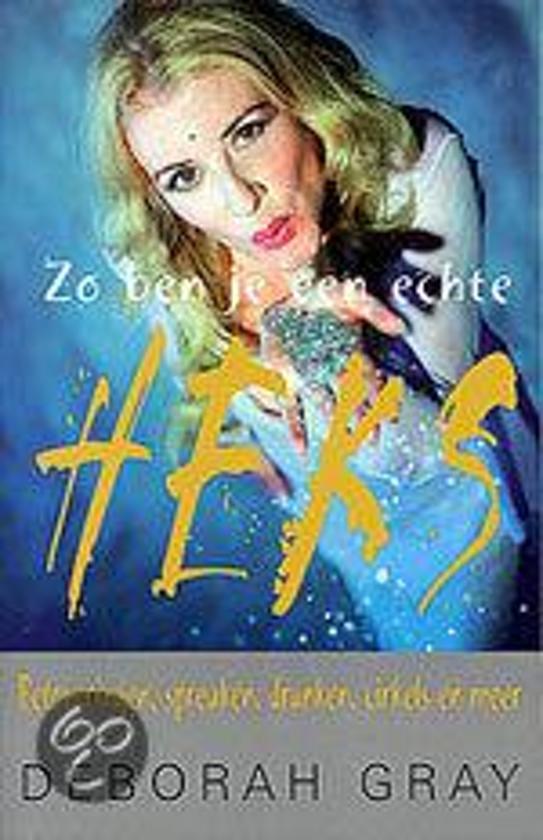 Boek cover ZO BEN JE EEN ECHTE HEKS van Deborah Gray (Paperback)