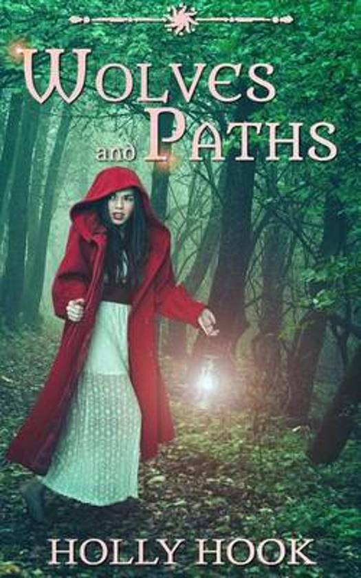 Wolves and Paths (a Twisted Fairytale #2)
