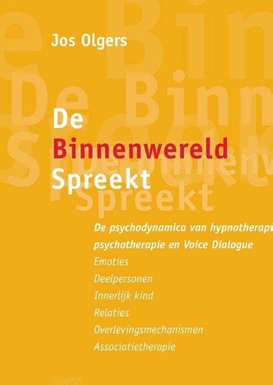 De binnenwereld spreekt - De psychodynamica van hypnotherapie, psychotherapie en Voice Dialogue