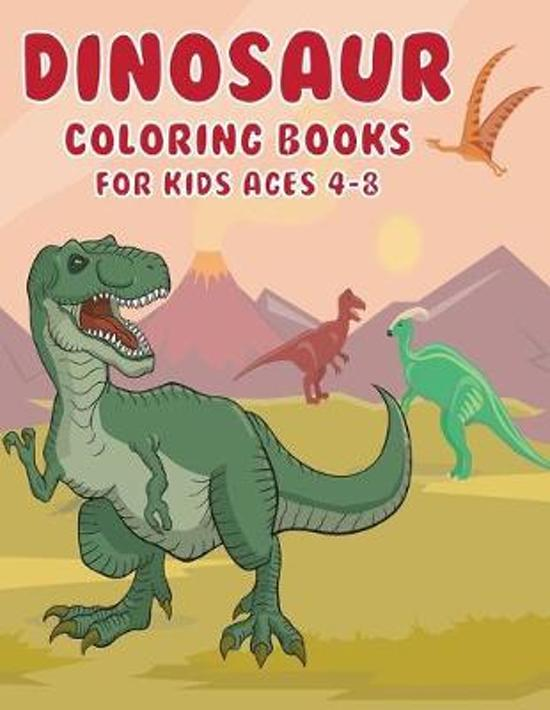 dinosaur coloring books for kids ages 4-8: Dinosaur Coloring Book for Boys, Girls, Toddlers, Preschoolers
