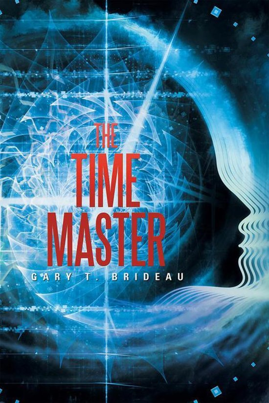Bol The Time Master Ebook Gary T Brideau 9781514473900