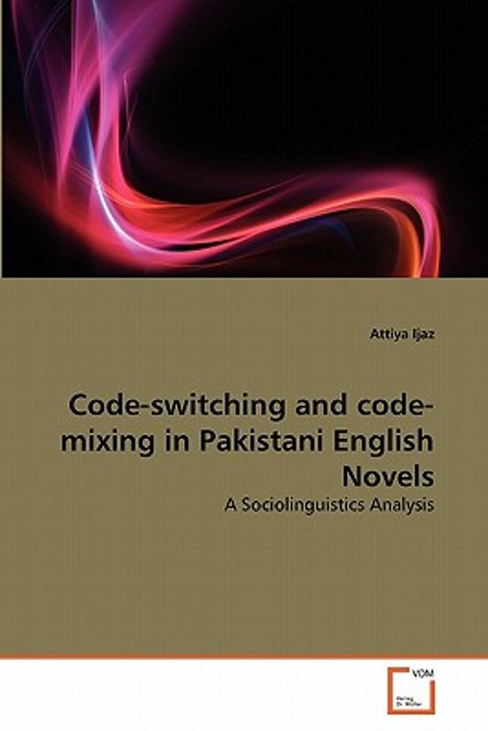 Code-Switching and Code-Mixing in Pakistani English Novels