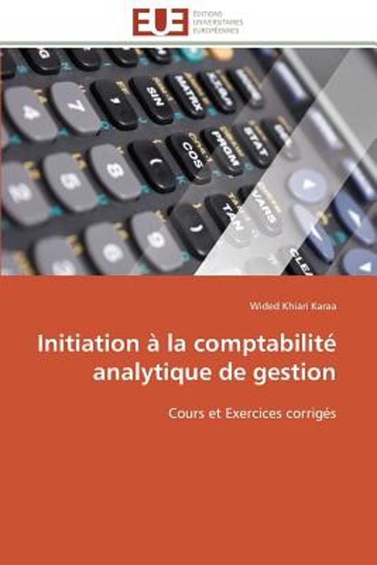 Initiation � La Comptabilit� Analytique de Gestion