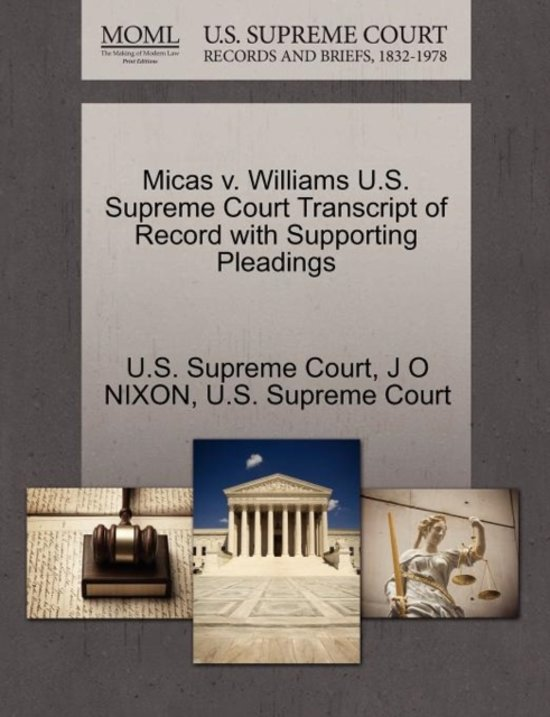 Micas V. Williams U.S. Supreme Court Transcript of Record with Supporting Pleadings
