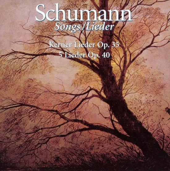 Schumann: Kerner Lieder, Op. 35; 5 Lieder, Op. 40