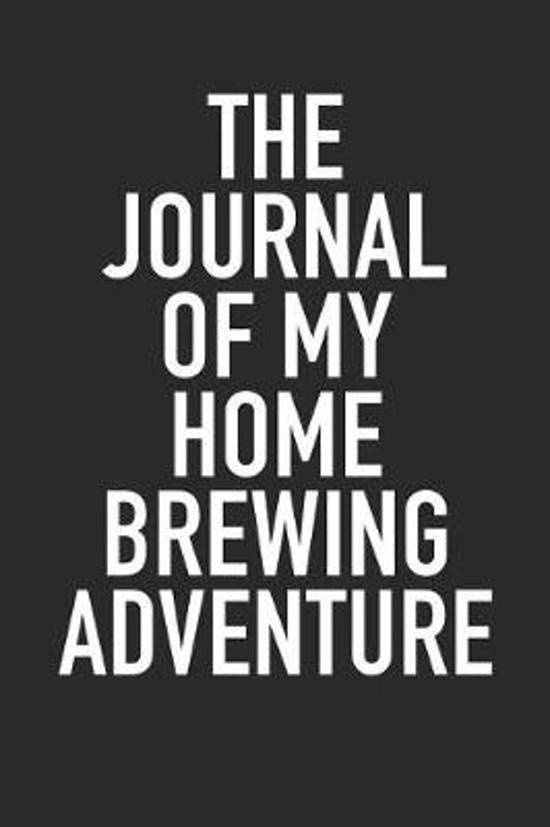 The Journal of My Home Brewing Adventure