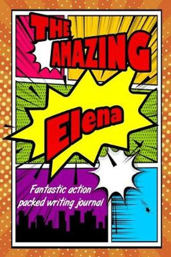 The Amazing Elena Fantastic Action Packed Writing Journal