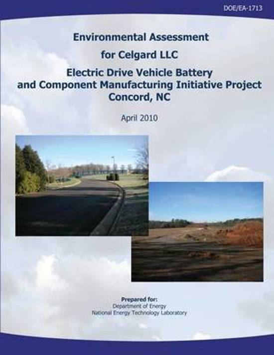 Environmental Assessment for Celgard, LLC, Electric Drive Vehicle Battery and Component Manufacturing Initiative Project, Concord, NC (Doe/Ea-1713)