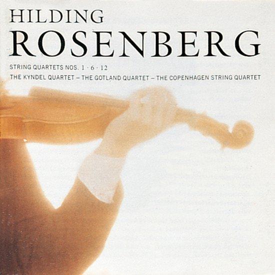 Hilding Rosenberg: String Quartets Nos. 1, 6 & 12