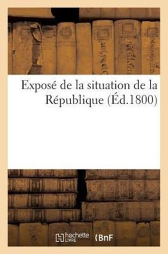Expos� de la Situation de la R�publique