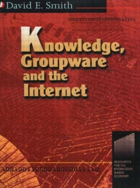 Knowledge, Groupware and the Internet