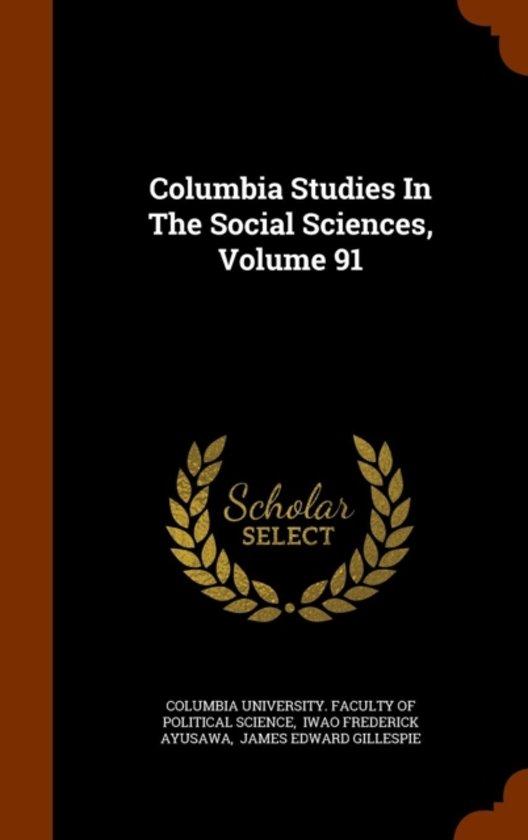 Columbia Studies in the Social Sciences, Volume 91