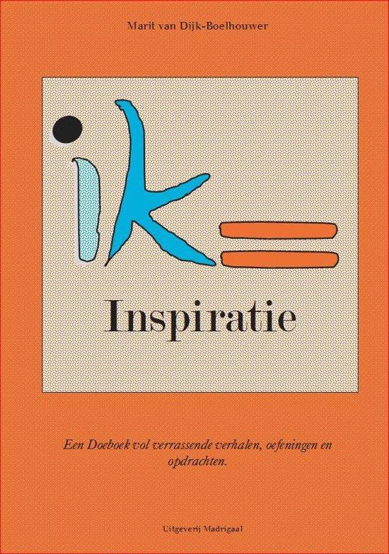 Ik=Inspiratie