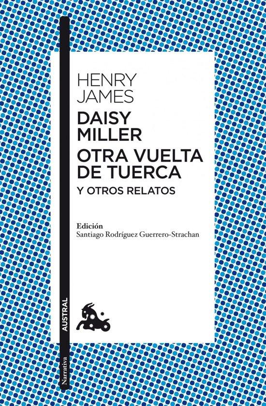Daisy Miller / Otra vuelta de tuerca / Otros relatos