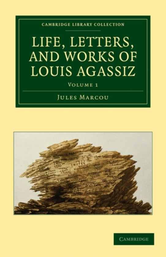 Life, Letters, and Works of Louis Agassiz 2 Volume Set 2 Volume Set Life, Letters, and Works of Louis Agassiz