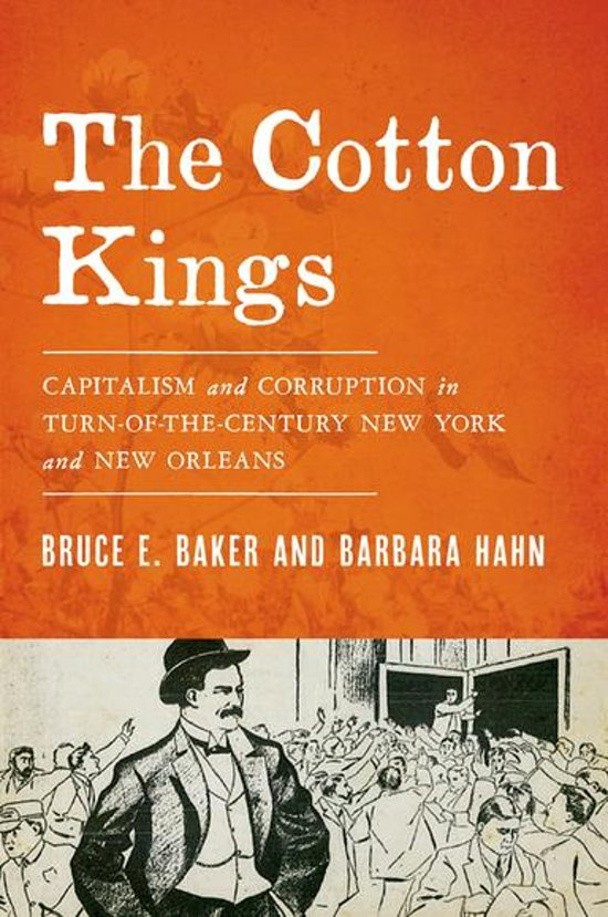 The Cotton Kings: Capitalism and Corruption in Turn-of-the-Century New York and New Orleans