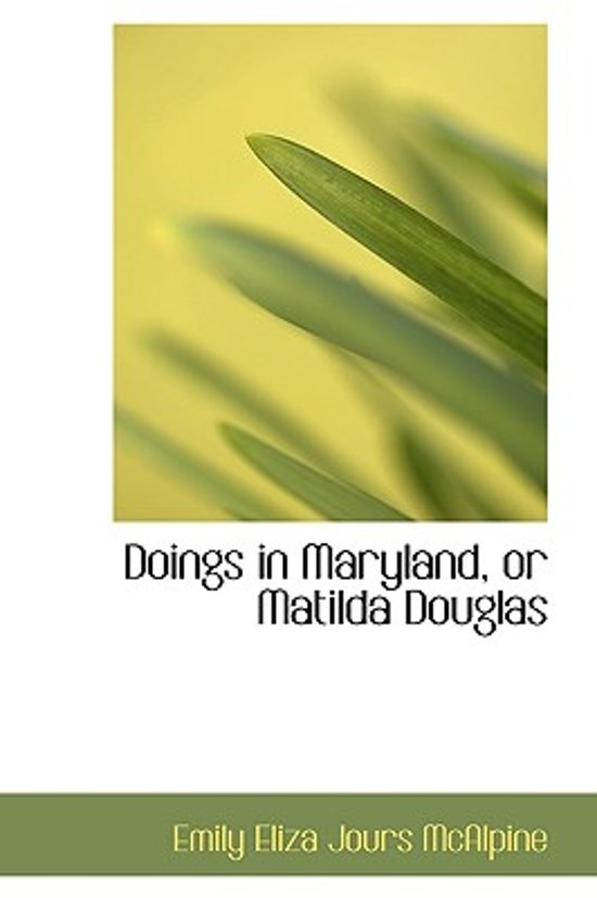 Doings in Maryland, or Matilda Douglas