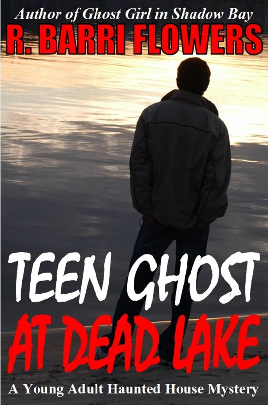 Teen Ghost at Dead Lake (A Young Adult Haunted House Mystery)