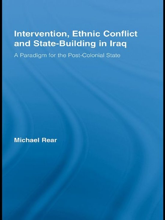 Intervention, Ethnic Conflict and State-Building in Iraq