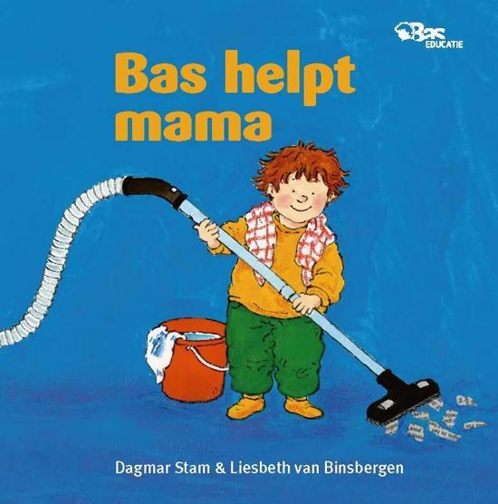 Cover van het boek 'Bas helpt mama' van Dagmar Stam