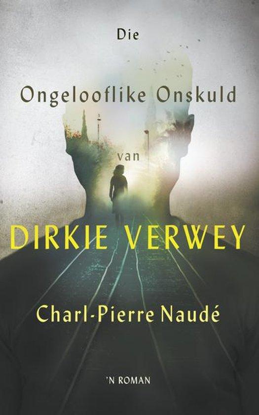 Die ongelooflike onskuld van Dirkie Verwey
