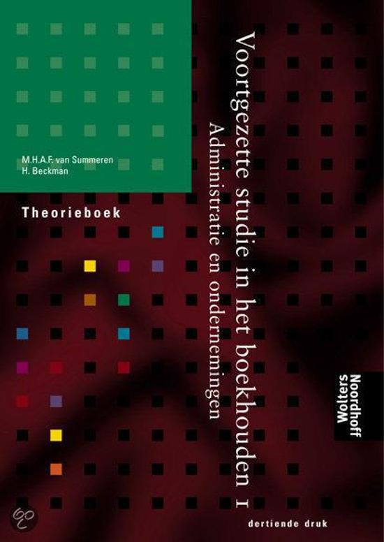 Theorieboek 1 Administratie en ondernemingen Voortgezette studie in het boekhouden