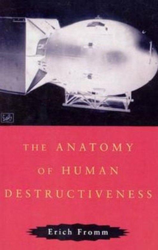 Bol The Anatomy Of Human Destructiveness 9780712674898