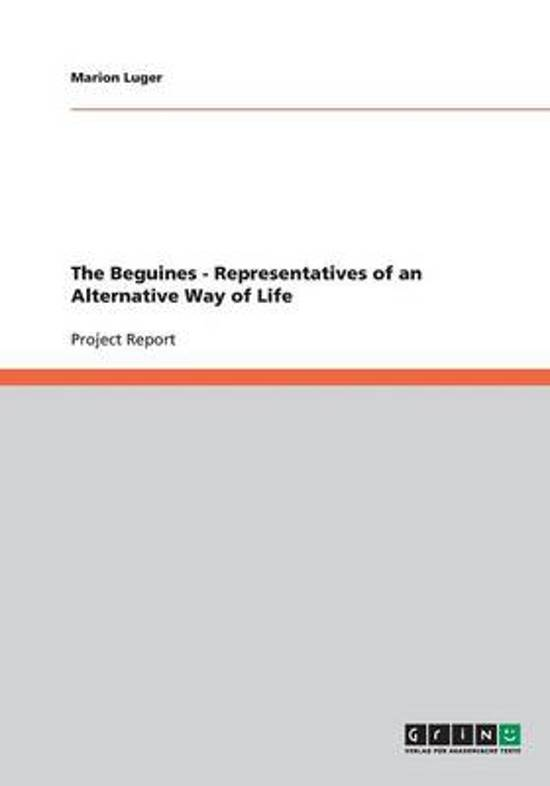 The Beguines - Representatives of an Alternative Way of Life