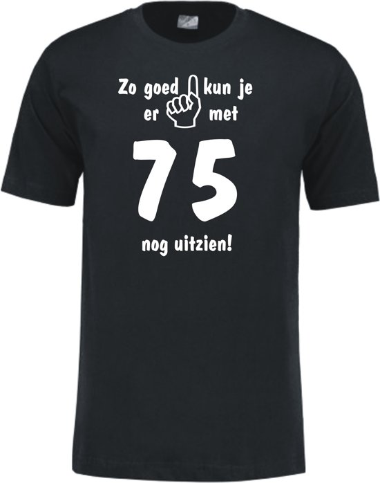 Mijncadeautje - Leeftijd T-shirt - Zo goed kun je er uitzien 75 jaar - Unisex - Zwart (maat L)