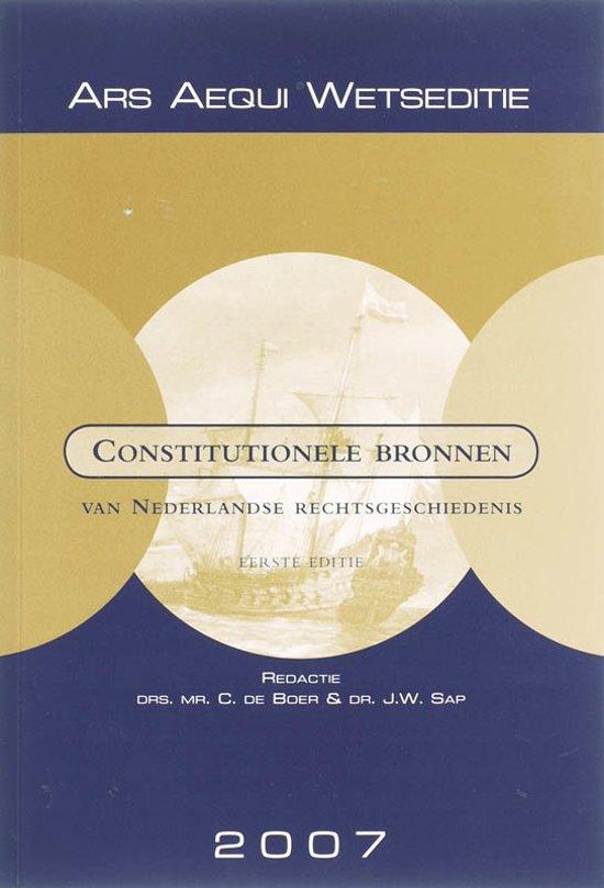 Ars Aequi Wetseditie Constitutionele bronnen van Nederlandse rechtsgeschiedenis