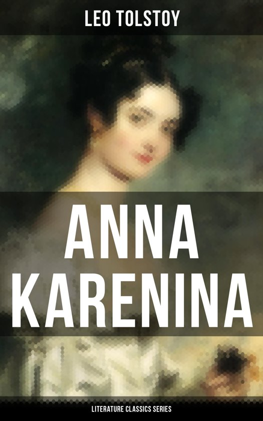 an analysis of leo tolstoys anna karenina as a tragic heroine Leo tolstoy in realism back you've probably heard of anna karenina: she's the tragic heroine of tolstoy's second great here's an analysis of the theme in.