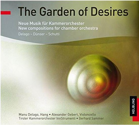 The Garden of Desires: Neue Musik fur Kammerorchester