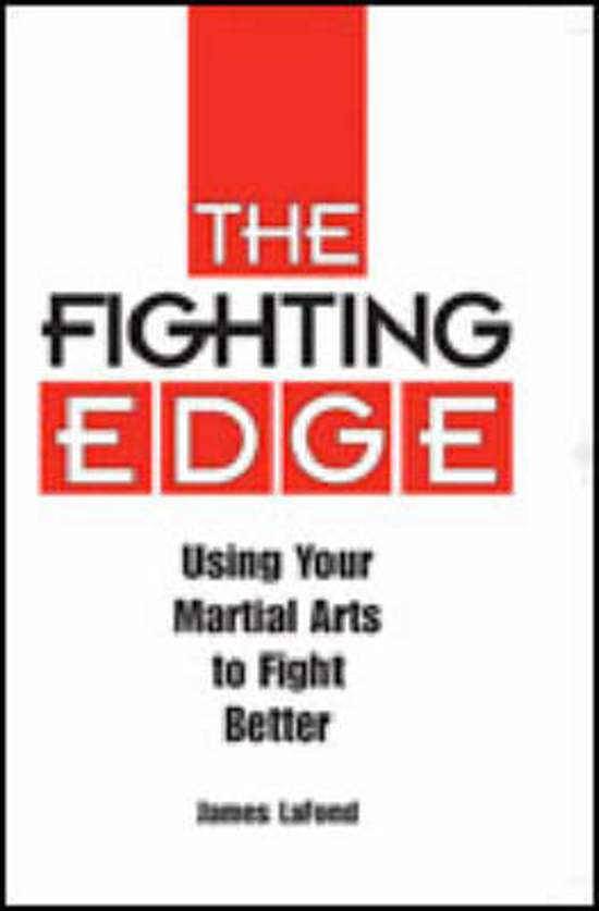Fighting Edge: Using Your Martial Arts to Fight Better
