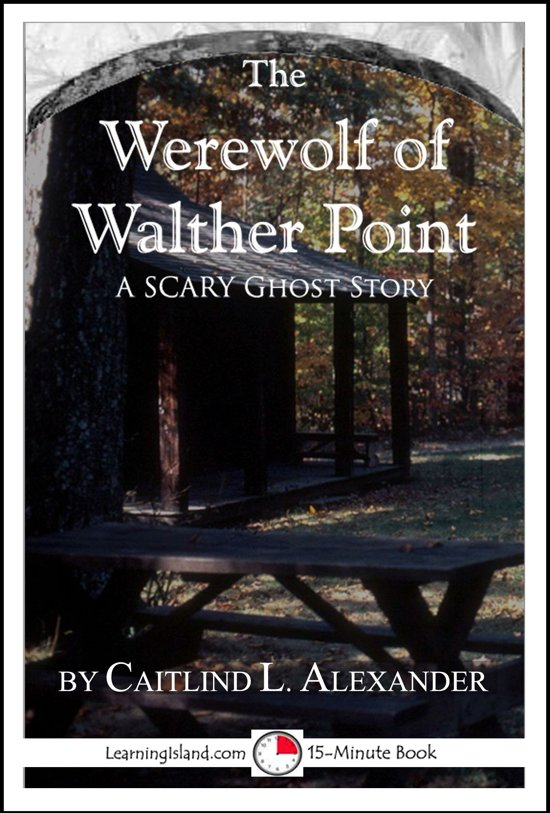 The Werewolf of Walther Point: A Scary 15-Minute Ghost Story