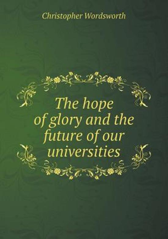The Hope of Glory and the Future of Our Universities