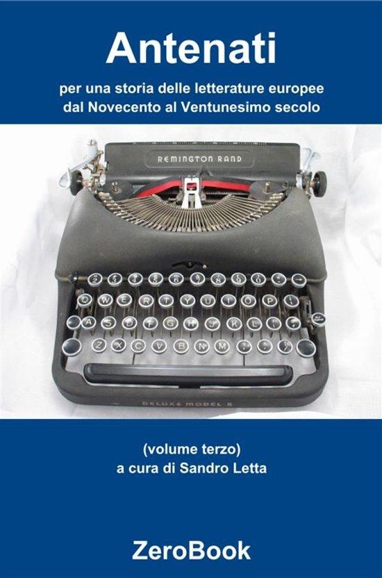 Antenati: per una storia delle letterature europee: dal Novecento al Ventunesimo secolo