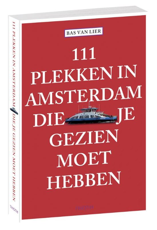111 plekken in Amsterdam die je gezien moet hebben