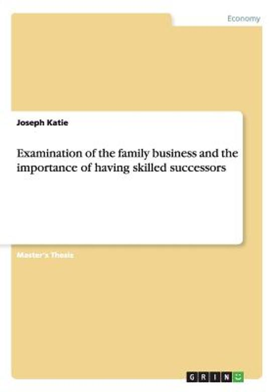 Examination of the Family Business and the Importance of Having Skilled Successors
