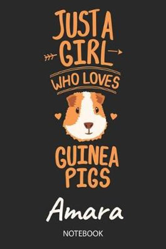 Just A Girl Who Loves Guinea Pigs - Amara - Notebook