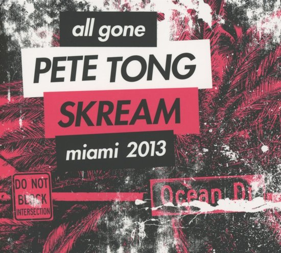 All Gone Pete Tong & Skream - Miami