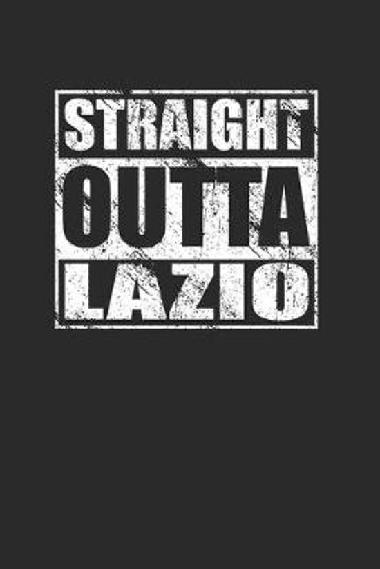 Straight Outta Lazio Italy 120 Page Notebook Lined Journal