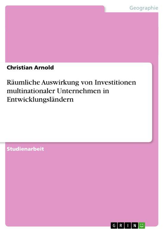 Räumliche Auswirkung von Investitionen multinationaler Unternehmen in Entwicklungsländern