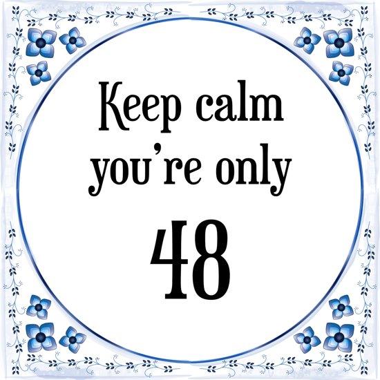 Bol Com Verjaardag Tegeltje Met Spreuk 48 Jaar Keep Calm You Re