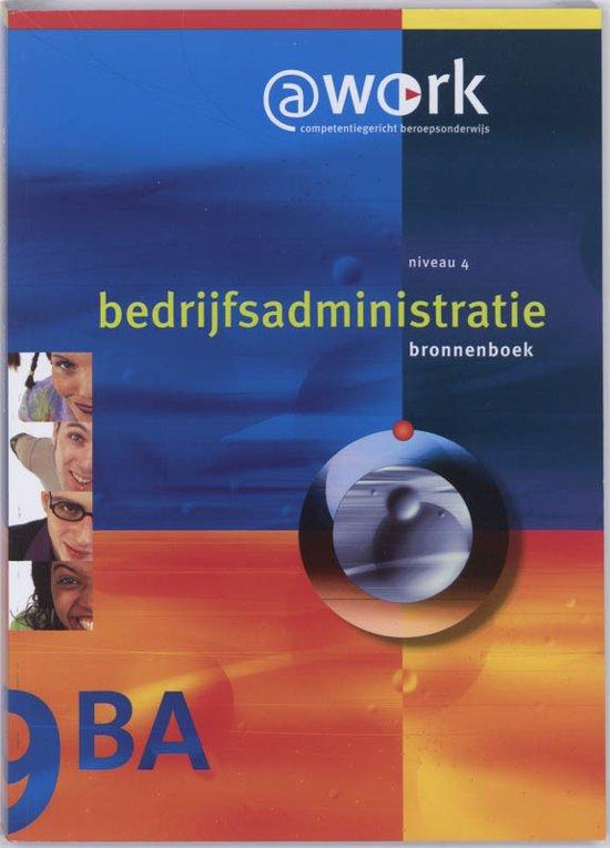 @work Bedrijfsadministratie niveau 4 Bronnenboek - Edward van Balen  