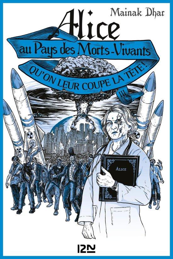 Alice au Pays des Morts-Vivants - tome 3 : Qu'on leur coupe la tête