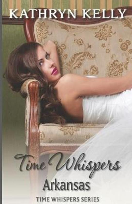 Time Whispers Arkansas: A Time Travel Romance Short Story